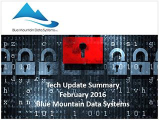 Tech Update Summary from Blue Mountain Data Systems February 2016