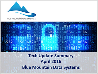 Tech Update Summary from Blue Mountain Data Systems April 2016 Powerpoint Presentation