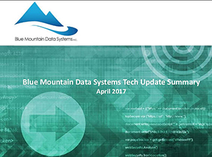 Tech Update Summary from Blue Mountain Data Systems April 2017
