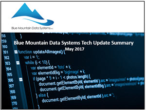 Tech Update Summary from Blue Mountain Data Systems May 2017