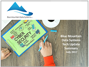 July 2017 Tech Summary from Blue Mountain Data Systems