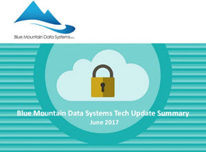 Tech Update Summary from Blue Mountain Data Systems June 2017