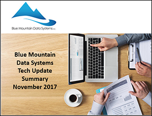 Tech Update Summary from Blue Mountain Data Systems November 2017