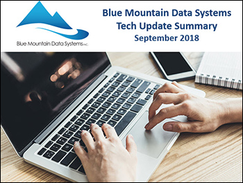 Tech Update Summary from Blue Mountain Data Systems September 2018